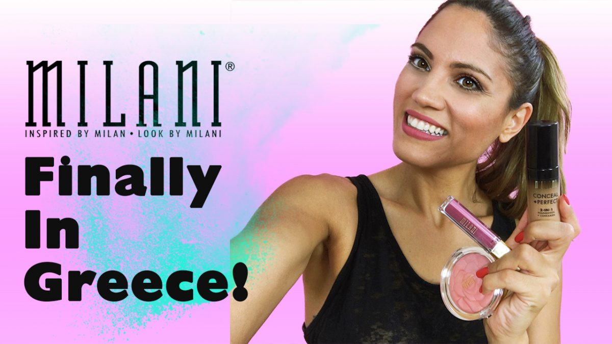 Milani Cosmetics - Make Up Tutorial - Finally In Greece!